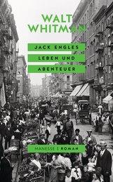 Walt  Whitman - Jack Engles Leben und Abenteuer