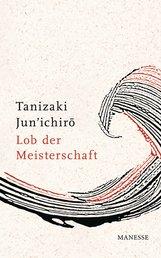 Jun'ichiro  Tanizaki - Lob der Meisterschaft