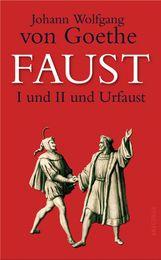 Johann Wolfgang von Goethe - Faust I und II und Urfaust