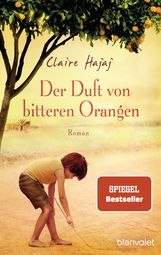 Claire  Hajaj - Der Duft von bitteren Orangen