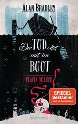 Alan  Bradley - Flavia de Luce 9 - Der Tod sitzt mit im Boot