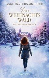 Angelika  Schwarzhuber - Der Weihnachtswald