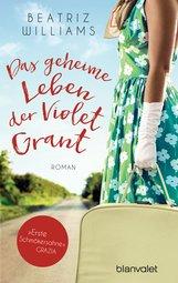 Beatriz  Williams - Das geheime Leben der Violet Grant