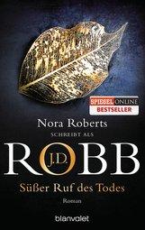 J.D.  Robb - Süßer Ruf des Todes
