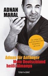 Adnan  Maral - Adnan für Anfänger