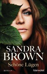 Sandra  Brown - Schöne Lügen