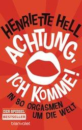 Henriette  Hell - Achtung, ich komme!