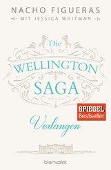 Nacho  Figueras, Jessica  Whitman - Die Wellington-Saga - Verlangen