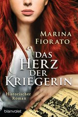 Marina  Fiorato - Das Herz der Kriegerin