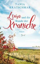Tania  Krätschmar - Luisa und die Stunde der Kraniche