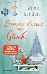 Anne  Sanders - Sommerhaus zum Glück