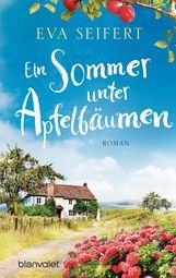 Eva  Seifert - Ein Sommer unter Apfelbäumen
