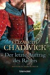 Elizabeth  Chadwick - Der letzte Auftrag des Ritters
