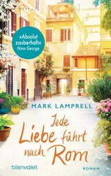 Mark  Lamprell - Jede Liebe führt nach Rom