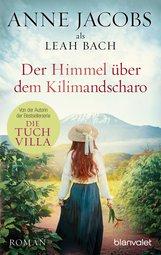 Anne  Jacobs, Leah  Bach - Der Himmel über dem Kilimandscharo
