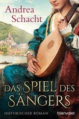 Andrea  Schacht - Das Spiel des Sängers
