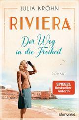 Julia  Kröhn - Riviera - Der Weg in die Freiheit
