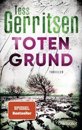 Tess  Gerritsen - Totengrund