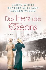 Karen  White, Beatriz  Williams, Lauren  Willig - Das Herz des Ozeans