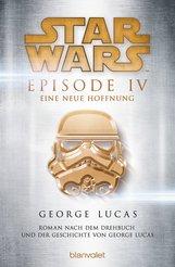 George  Lucas - Star Wars™ - Episode IV - Eine neue Hoffnung