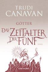 Trudi  Canavan - Das Zeitalter der Fünf - Götter