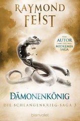 Raymond  Feist - Die Schlangenkrieg-Saga 3