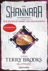 Terry  Brooks - Die Shannara-Chroniken: Die dunkle Gabe von Shannara 2 - Blutfeuer