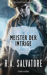 R.A.  Salvatore - Die Heimkehr 2 - Meister der Intrige