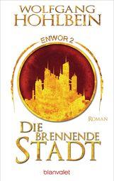 Wolfgang  Hohlbein - Die brennende Stadt - Enwor 2