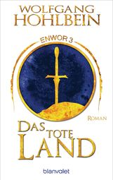 Wolfgang  Hohlbein - Das tote Land - Enwor 3