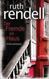 Ruth  Rendell - Der Fremde im Haus