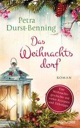 Petra  Durst-Benning - Das Weihnachtsdorf