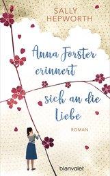 Sally  Hepworth - Anna Forster erinnert sich an die Liebe