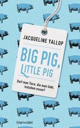 Jacqueline  Yallop - Big Pig, Little Pig