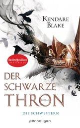 Kendare  Blake - Der Schwarze Thron 1 - Die Schwestern