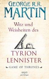 George R.R.  Martin - Witz und Weisheiten des Tyrion Lennister