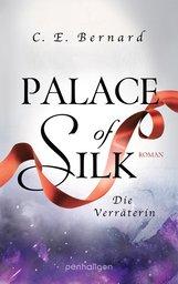 C. E.  Bernard - Palace of Silk - Die Verräterin