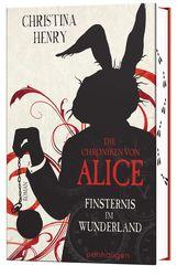 Christina  Henry - Die Chroniken von Alice - Finsternis im Wunderland