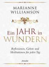 Marianne  Williamson - Ein Jahr in Wundern