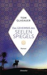Tom  Glasauer - Das Geheimnis des Seelenspiegels