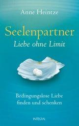 Anne  Heintze - Seelenpartner - Liebe ohne Limit