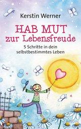 Kerstin  Werner - Hab Mut zur Lebensfreude