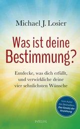 Michael J.  Losier - Was ist deine Bestimmung?