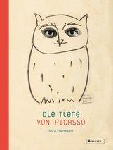 Boris  Friedewald - Die Tiere von Picasso