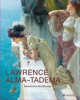 Peter  Trippi  (Hrsg.), Elizabeth  Prettejohn  (Hrsg.) - Lawrence Alma-Tadema