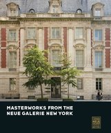 Renée  Price  (Hrsg.) - Masterworks from the Neue Galerie New York
