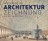 Christian  Benedik - Meisterwerke der Architekturzeichnung aus der Albertina