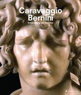 Frits  Scholten  (Hrsg.), Gudrun  Swoboda  (Hrsg.), Stefan  Weppelmann  (Hrsg.) - Caravaggio und Bernini