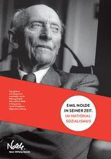 Christian  Ring  (Hrsg.), Nolde Stiftung Seebüll  (Hrsg.) - Emil Nolde in seiner Zeit. Im Nationalsozialismus