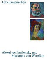 Roman  Zieglgänsberger  (Hrsg.), Annegret  Hoberg  (Hrsg.), Matthias  Mühling  (Hrsg.) - Lebensmenschen. Alexej von Jawlensky und Marianne von Werefkin